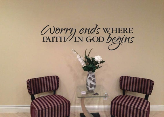 Wall Art Vinyl, Worry ends where faith in God begins wall decal, wall decal, inspirational saying, vinyl decal,  RE3032