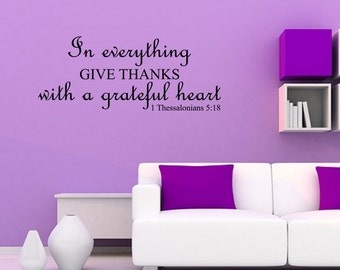 In Everything Give Thanks Wall Decal 1 Thessalonians 5:18 Vinyl Wall Decal Scripture Vinyl Wall Decal Christian Vinyl Lettering (JR396)
