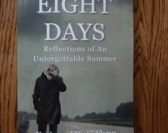 "A Novel I Published - ""Eight Days"" - Reflections of An Unforgettable Summer -  by Kevin and Vicki Flynn"