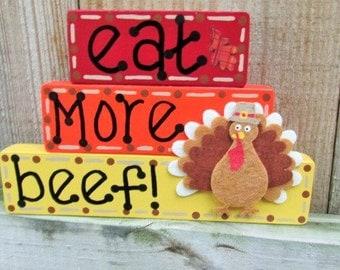 Thanksgiving Blocks, Turkey Decor, Eat More Beef, Funny Thanksgiving, Turkey Sign, Fall Blocks, Shelf Sitter, Thanksgiving Block Set