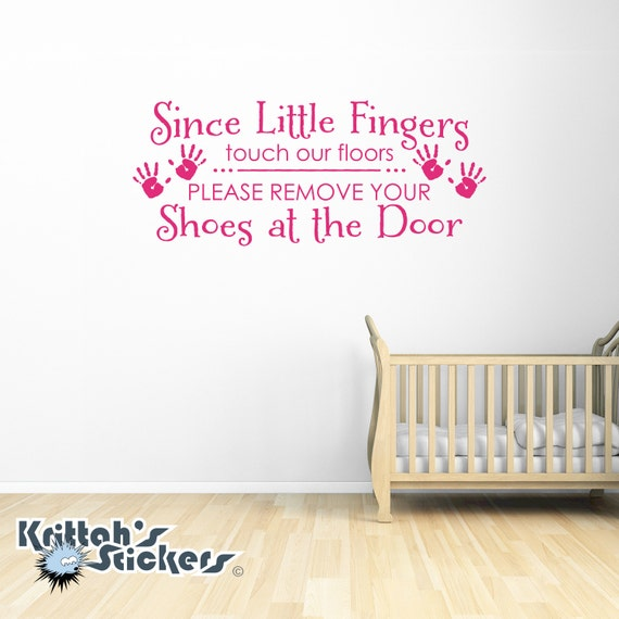 Since Little Fingers Touch Our Floors Please Remove Your