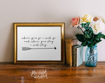 Scripture Printable, Bible verse inspirational quote arrow print wall art decor poster, typography digital - Where you go I will go