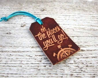 Leather Luggage Tag, Oh The Places You'll Go Dr Seuss Quote Travel Gift, Great Stocking Stuff or Graduation Gift