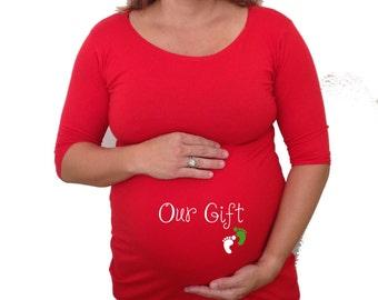 "Christmas Maternity Shirt "" Our Gift""  Maternity wear, Pregnancy wear, cute maternity shirt, pregnancy fashion"
