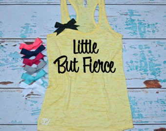 Little But Fierce. Inspirational burnout tank top. S-2XL. Shakespeare quote shirt. Gym shirt. Exercise tank. Workout tank top.