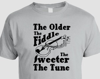 Irish Saying T-Shirt  Celtic Music, Music Lovers, Fiddle, Fiddler, Old Age, humor, funny, Irish proverb, elderly