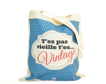 Tote bag: You're not old you're vintage... - DC