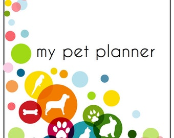 22 pages!  MOST comprehensive Pet Planner to date!  Instant Download