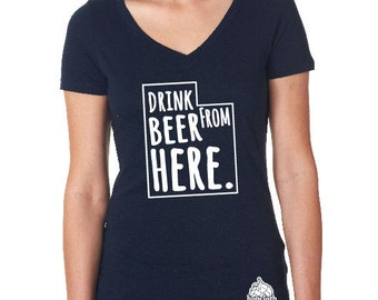 Craft Beer Shirt- Utah- UT- Drink Beer From Here- Women's v-neck t-shirt