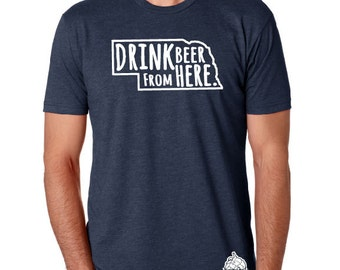 Craft Beer Nebraska- NE- Drink Beer From Here shirt