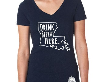 Craft Beer Shirt- Louisiana- LA- Drink Beer From Here- Women's v-neck t-shirt