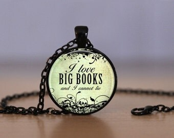 I love BIG BOOKS and I cannot lie Pendant Necklace or Pendant Keyring Word Necklace Handcrafted Made to Order One Inch Pendant Necklace
