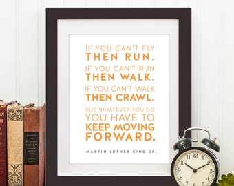 Dr. Martin Luther King, Jr. - Keep Moving Forward Quote Print, Printable art wall decor, Inspirational quote poster - Instant Download