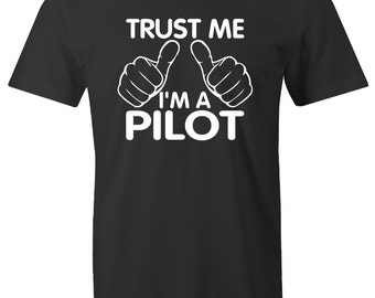 Pilot Shirt Airplanes T Shirt Trust Me I'm a pilot aviation air plane T-Shirt Mens Funny