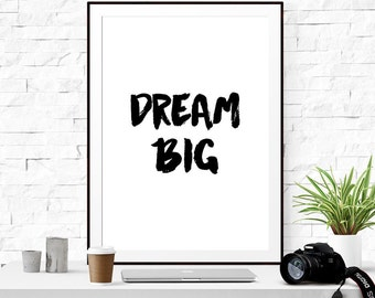 """Motivational Printable """"Dream Big"""" Qoute art Download Typography Home Decor Inspirational Poster Wall Art"""