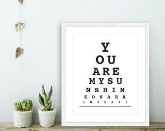 You Are My Sunshine On A Rainy Day -  Eye Chart Art Print  -  Love Poster  - Wall Art Modern Wall Art - Black and White