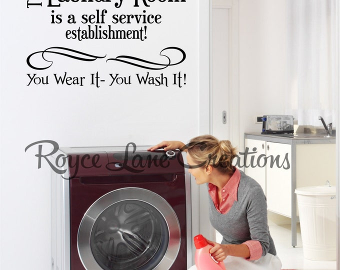 Laundry Room-Laundry Decal- This Laundry Room is a Self Service Establishment Laundry Wall Decor - Laundry Room Mural - Laundry Room Decor
