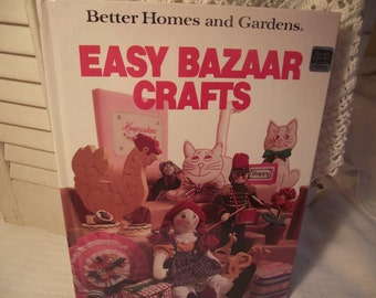 EASY BAZAAR Crafts,Better Homes and Gardens Craft Book,Vintage Craft Book,Bazaar CRAFTS,Christmas Crafts,Bake Sale Favorites,Doll Projects