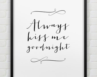 printable 'always kiss me goodnight' print // instant download minimalistic print // black and white home decor // bedroom wall art