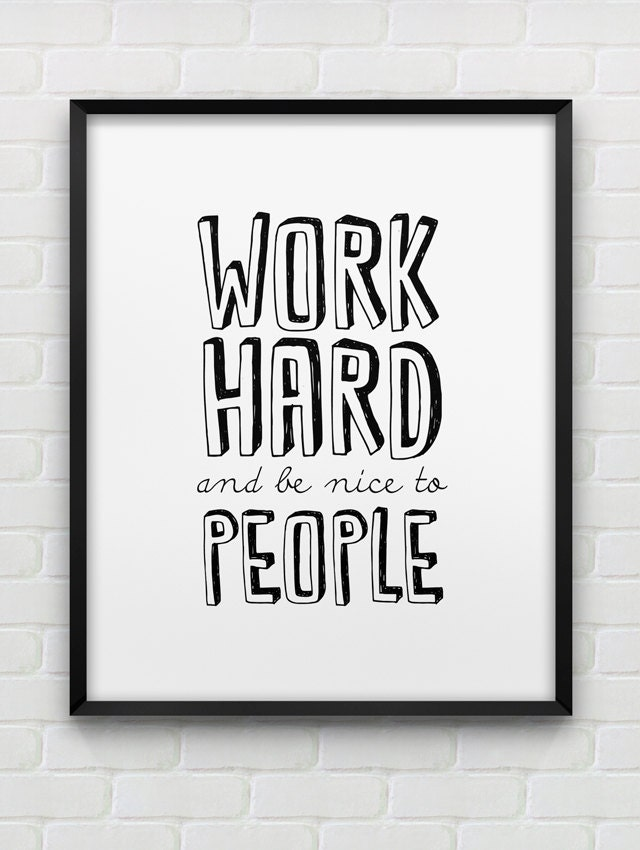 Printable typographic poster work hard and be nice to for Motivational quotes for office cubicle