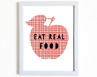 Eat Real Food Print, Foodie Art and Typgraphic Print