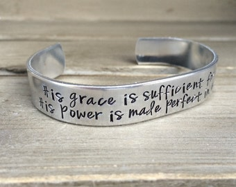 His Grace is Sufficient for You for His Power is Made Perfect in Weakness 2 Corinthians 12 9 Bible Verse Scripture Bracelet Hand Stamped