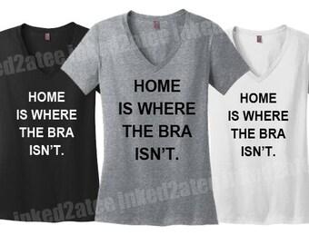 Home is where the bra isn't womens tshirt