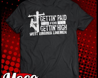 Lineman T-Shirt - Gettin Paid for Gettin High - Customized with your State!