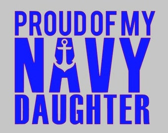 Proud of My NAVY Daughter Decal