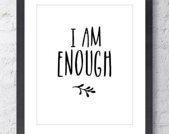 I Am Enough Inspirational Print. Positive Affirmation Yoga Quote. Typographic Print. Modern Wall Art. Home / Studio Decor. Motivational Art.
