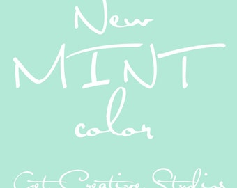 New MINT Color!  Ask for it in your message at Checkout.