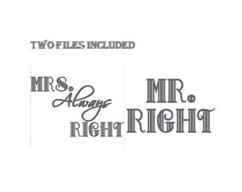 Machine Embroidery Design Pattern for Pillow, Home Decor, Wedding, Mrs. Always Right, Mr Right