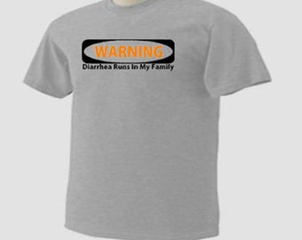 Warning Diarrhea Runs In My Family Funny Humor T-Shirt
