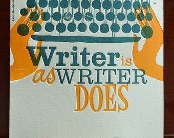Writer Is As Writer Does Letterpress Poster