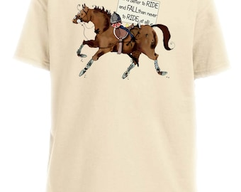 Youth T-shirt.  It is better to ride and fall than never to ride at all!