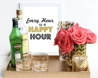 Every Hour is Happy Hour / black and gold metallic poster art print - bar cart decor - quote - vintage bar cart - home decor - dorm decor