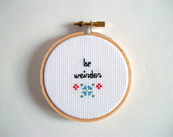 "Be Weirder - Cross Stitch, mini completed embroidery in 3"" hoop, for weirdos"