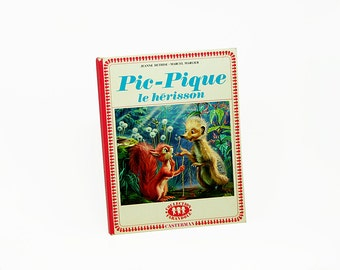 Vintage French Children Book Pic-Pique le Hérisson by Casterman 1965 60s Illustrated Story Book