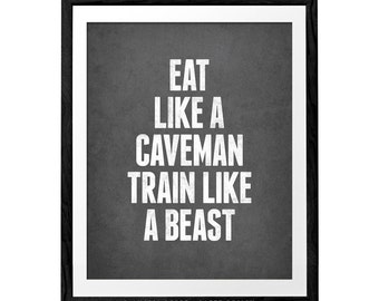 Eat like a caveman train like a beast. Motivational print workout print workout poster motivational fitness print paleo print. LD10019