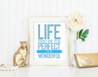 Life Doesn't Have to be Perfect to be Wonderful Quote Print, Printable wall decor, Inspirational life quotes poster digital download
