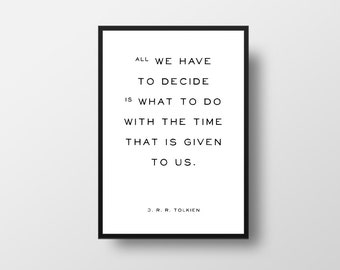J.R.R. Tolkien, Literary Quote, Motivational Quote, All we have, to decide, Life Quote, Minimalist Art, Inspirational Poster, Vintage Style