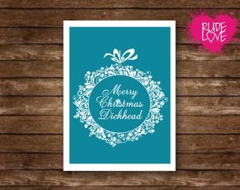 Merry Christmas Dickhead Funny Christmas Card . Adult Humor . Christmas Card. Rude Card. Naughty Card. Holiday Card. Unique Card. Funny Card