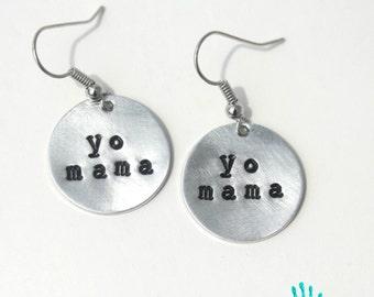 yo mama {Small Hand Stamped Earrings}
