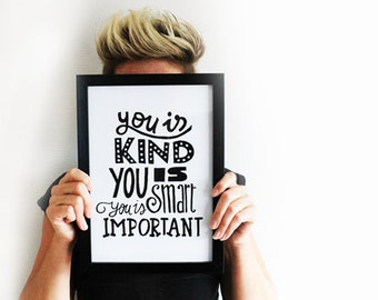Poster A4 // You is kind, you is smart, you is important // Handlettering
