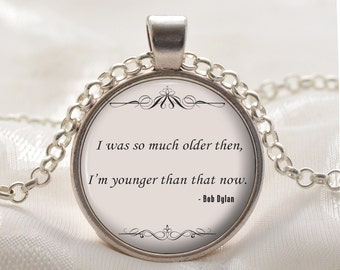 Quote Necklace Pendant - Inspirational Necklace - Bob Dylan Quote - Silver Motivational Jewelry Gift for Women and Girls