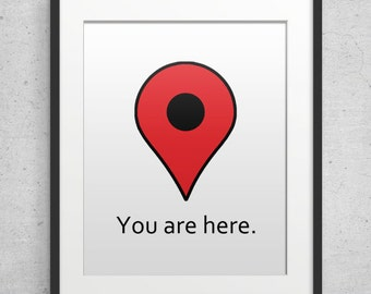 Geek art You are here Google Maps Poster Wall Decor Quote Print Home Art