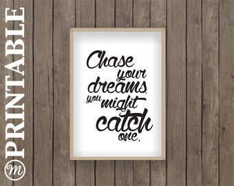 Chase your dreams Print Quote PDF Printable digital download quote inspiration inspirational dreaming