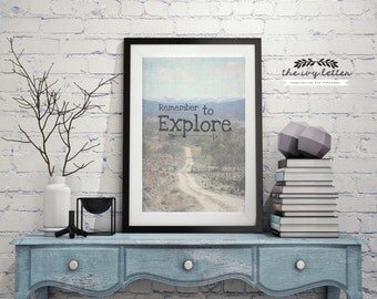 Remember to Explore....Wall Art Prints Inspirational Quote Home Decor Prints Wall Art Decor Nature Fine art Photography