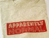 "Handprinted T-Shirt ""Apparently Normal"" All Cotton, Men, Handmade Clothing"