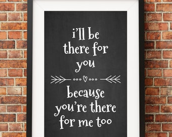 I'll Be There For You Friends Theme Lyrics - Jpeg/PDF - A4 + Letter + 8x10 - INSTANT DOWNLOAD - Digital Print - Wall Art - Printable Poster